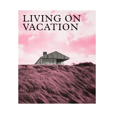 Phaidon, Living on Vacation, New