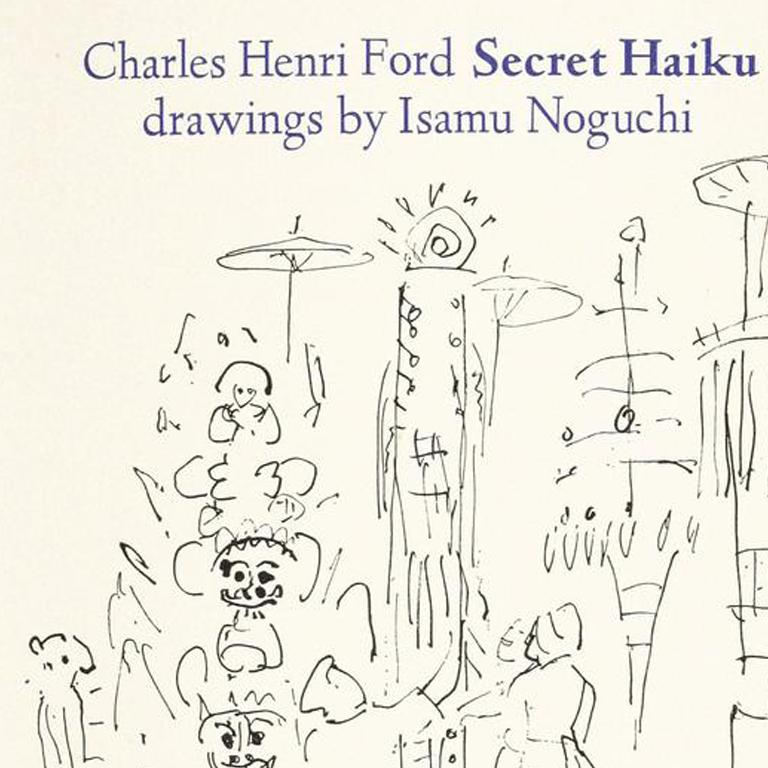 NOGUCHI, Isamu.  Secret Haiku.  By Charles Henri Ford.  With 6 illustrations by Isamu Noguchi.  8vo., bound in original publisher's cloth.  New York: Red Ozier Press, 1982.  A fine copy of this scarce and little-known book illustrated by one of the