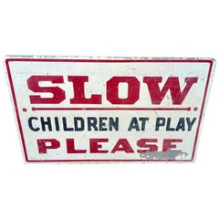 "4' Vintage 'SLOW CHILDREN AT PLAY PLEASE"" Road Sign"
