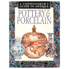 A Connoisseur's Guide to Antique Pottery & Porcelain by Ronald Pearsall, 1st Ed