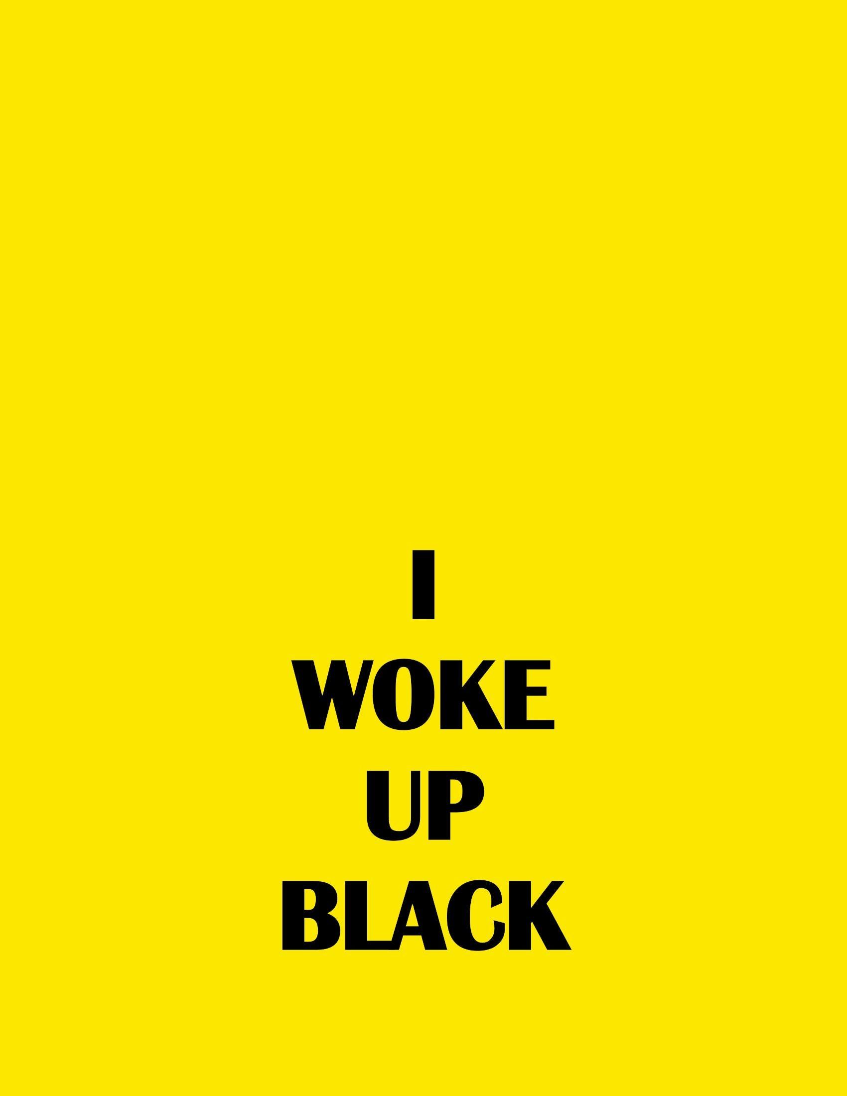 PLAYLIST -  I WOKE UP BLACK