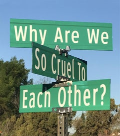 """Why Are We So Cruel"" - Contemporary Street Sign Sculpture"