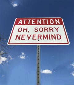 """Attention Oh Sorry Nevermind"" - Contemporary Street Sign Sculpture"