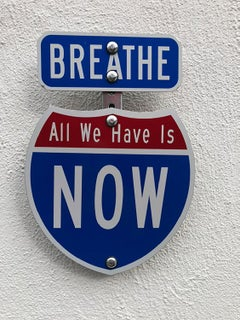 """Breathe All We Have Is Now"" - Contemporary Street Sign Sculpture"
