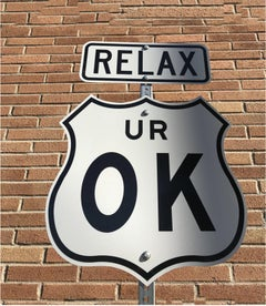 """Relax UR OK"" -Contemporary Street Sign Sculpture"