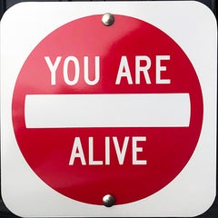 """You Are Alive"" - Contemporary Street Sign Sculpture"