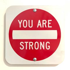 """You Are Strong"" - Contemporary Street Sign Sculpture"
