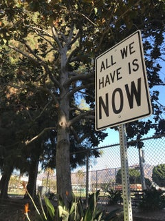 """All We Have Is Now"" - Contemporary Street Sign Sculpture"