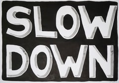 Slow Down, Black and White Hand Painted Ink on Watercolor Paper, Modern Word Art