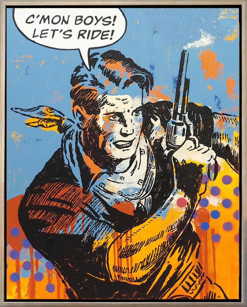 """Let's Ride""  Oil, Spray paint and Enamel on canvas Cowboy Pop Art 32x26"""