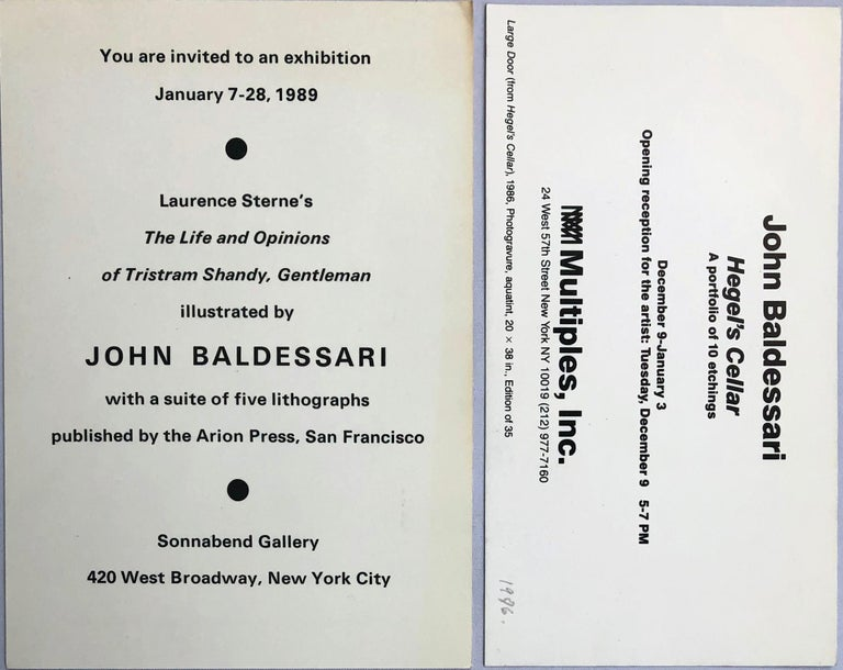 John Baldessari: set of 2 vintage gallery announcements. Sonnabend Gallery & Multiples Inc. New York, 1989 & 1996.  Offset printed gallery invites. 5x7 & 4x7 inches. Minor wear commensurate with age & medium; otherwise good. Rare; unsigned from an