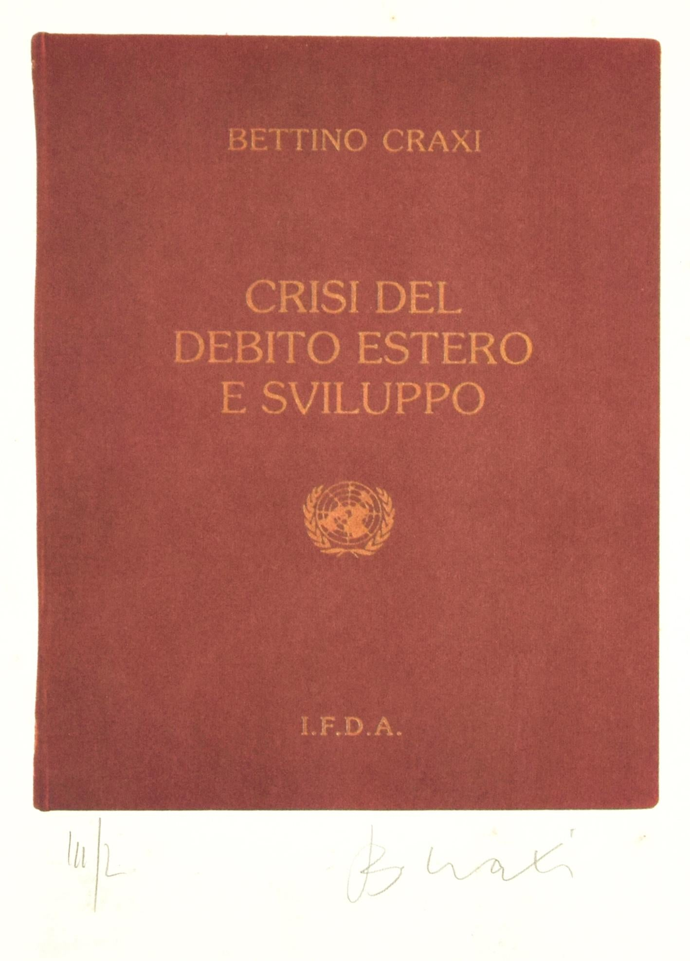 Crisis of the Foreign Debt and Developmen - Screen Print by Bettino Craxi - 1994
