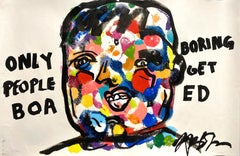 "Frances Berry Painting - Acrylic on Paper - ""Only Boring People Get Bored"""