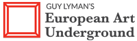 Guy Lyman's European Art Underground