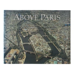 Above Paris A New Collection of Aerial Photographs of Paris Book