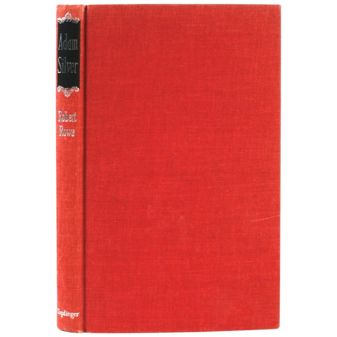 Adam Silver 1765-1795 by Robert Rowe, 1st Edition