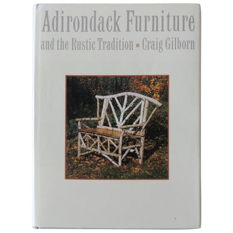 Adirondack Furniture and the Rustic Tradition by Craig Gilborn Hardcover Book For Sale