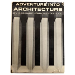 Adventure into Architecture by Bernard John Grad, Signed 1st Ed