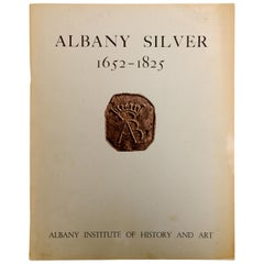 Albany Silver 1652-1825 by Norman Rice, First Edition