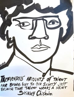Shirley Chisholm, America Martin_Ink on Paper- portion of sale to ACLU/NAACP