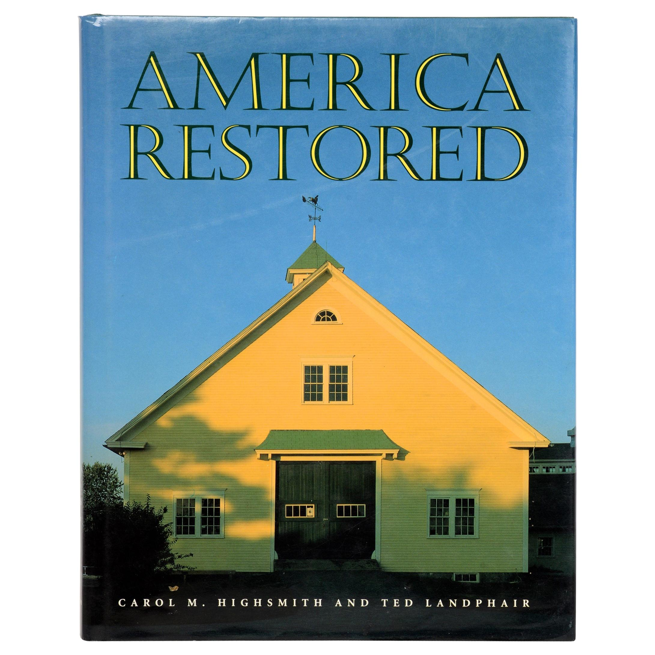 America Restored by Carol M Highsmith and Ted Landphair