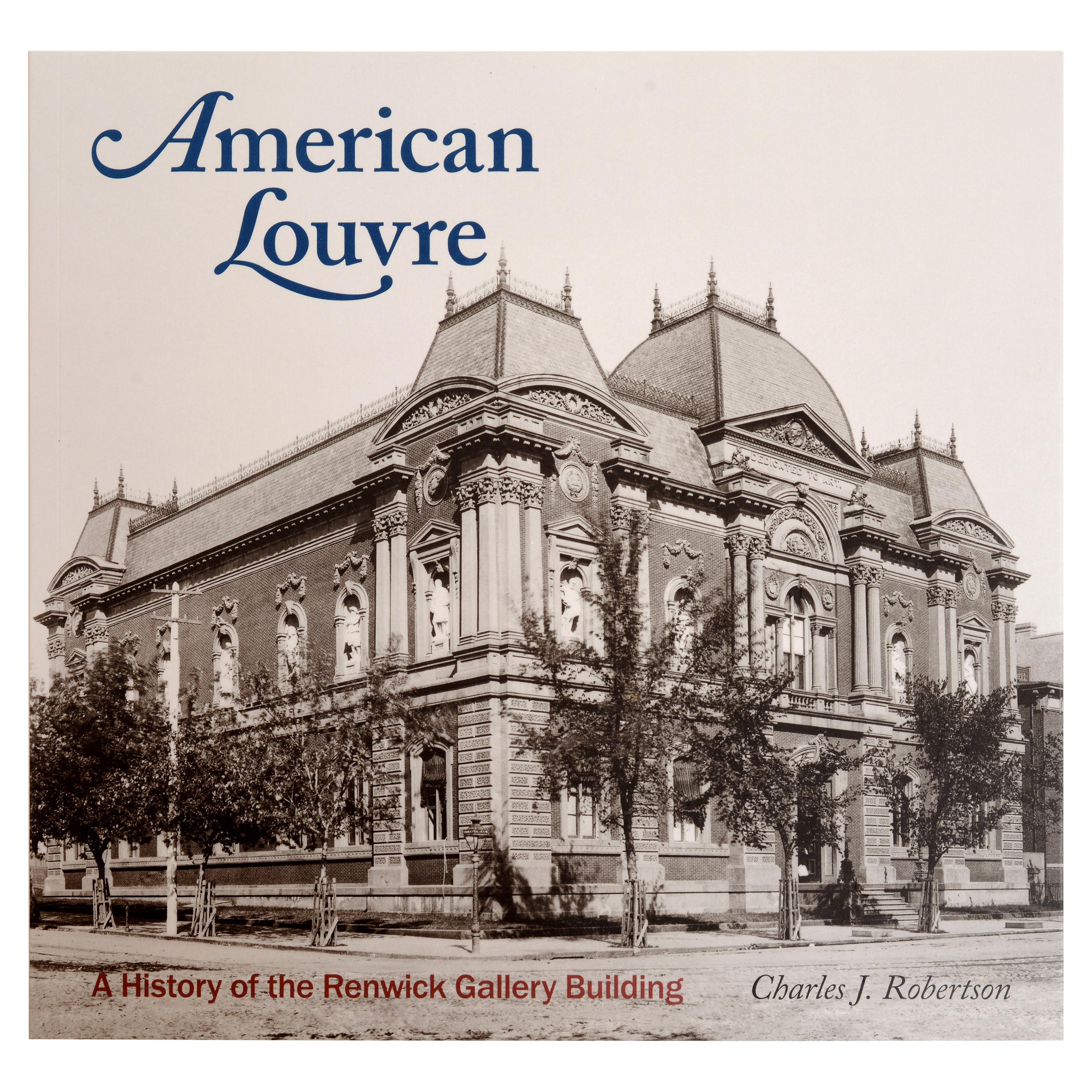 American Louvre A History of the Renwick Gallery Building 1st Ed