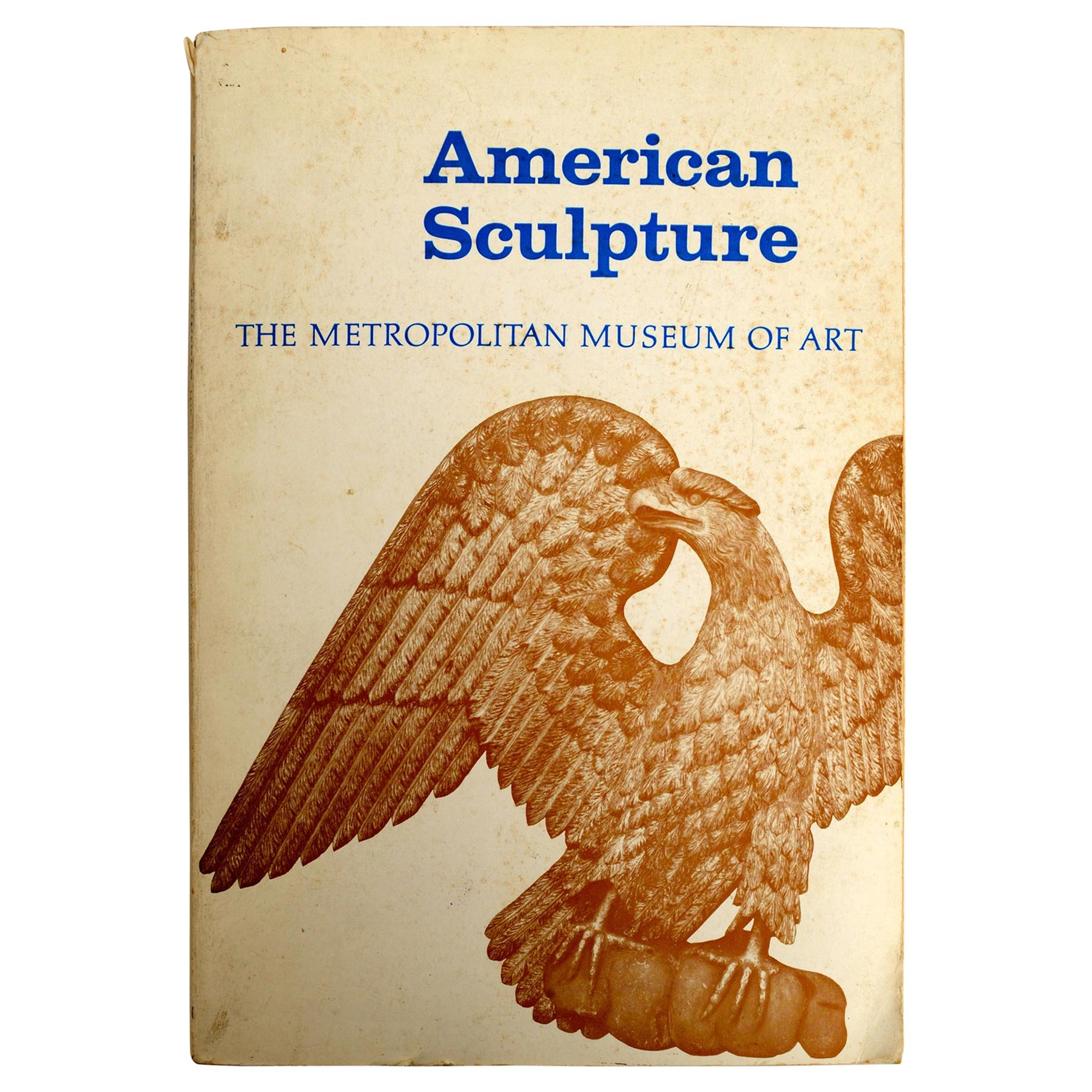 American Sculpture: A Catalogue of the Collection of the Met Museum of Art Book