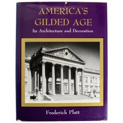 America's Gilded Age Its Architecture and Decoration by Frederick Platt, 1st Ed
