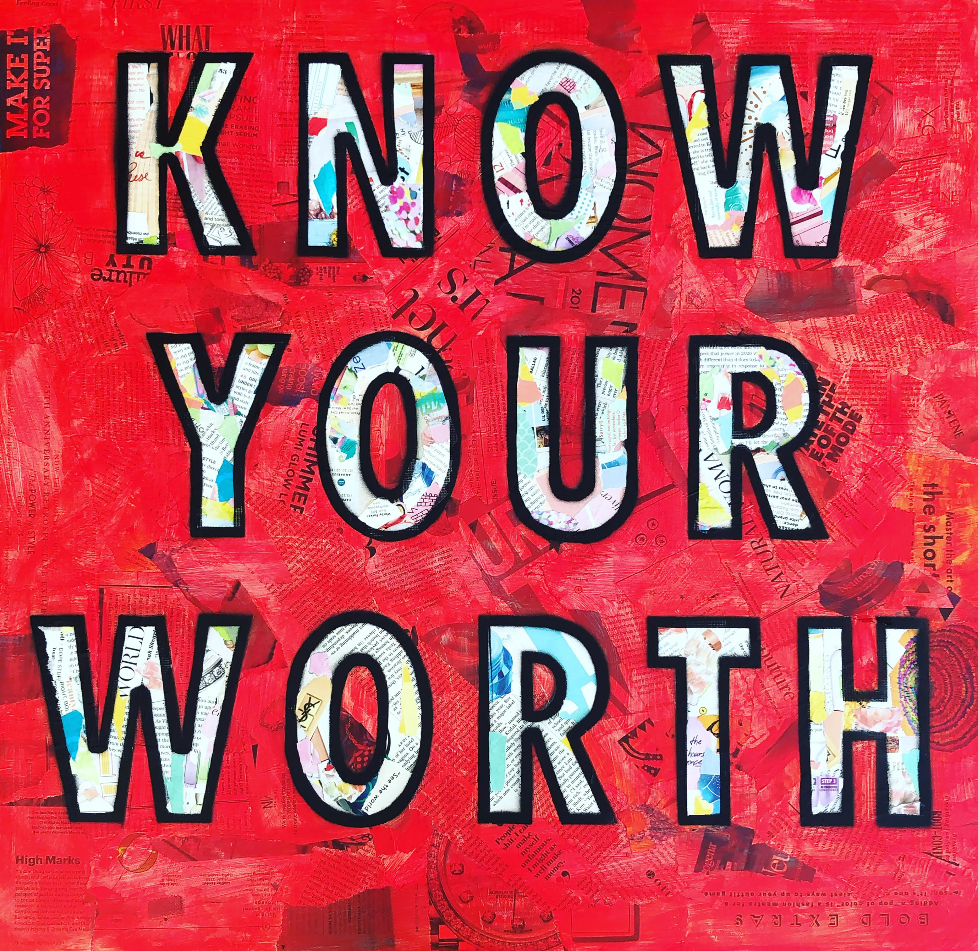 """""""Know Your Worth""""- Magazine Collage, stencil, acrylic &spray paint on canvas"""