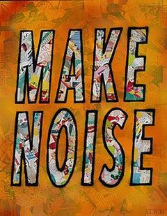 """Make Noise""-Magazine Collage, Acrylic & Spray Paint on Canvas"