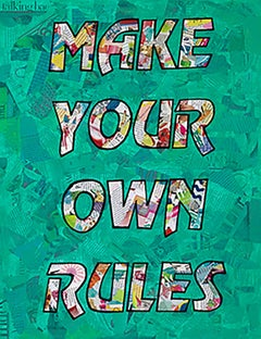 """""""Make Your Own Rules""""-Magazine Collage, Acrylic & Spray Paint on Canvas"""