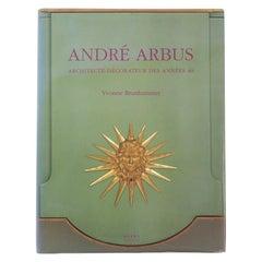 André Arbus Architecte-Décorateur des Annees 40, First Edition 1996