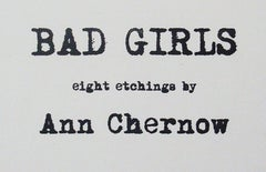 Ann Chernow, Bad Girls Folio of Eight Etchings, 2015, Rag Paper, Etching