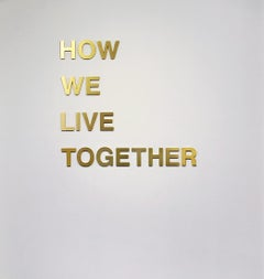 How We Live Together - Text-based Art Sculpture Letters Type Statement Gold