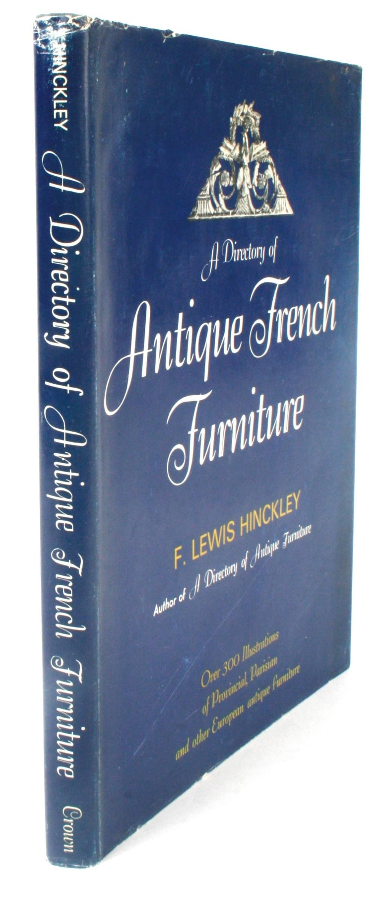 Antique French Furniture by F. Lewis Hinckley, First Edition For Sale 8