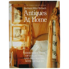 Antiques At Home by Barbara Milo Ohrbach, Stated First Edition
