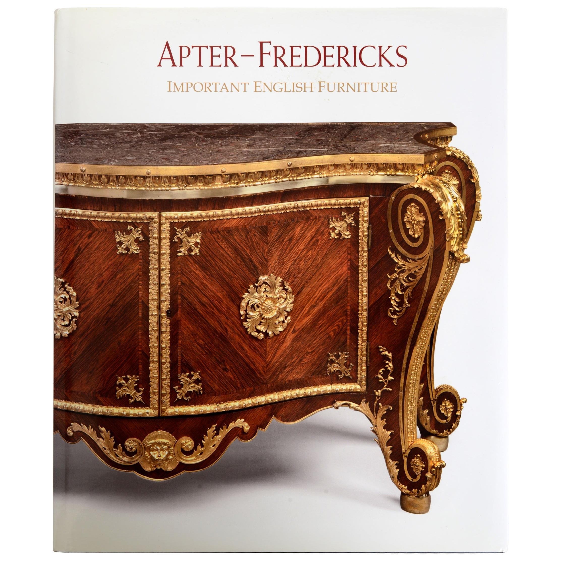 Apter-Fredericks Important English Furniture 2012 Catalog First Edition