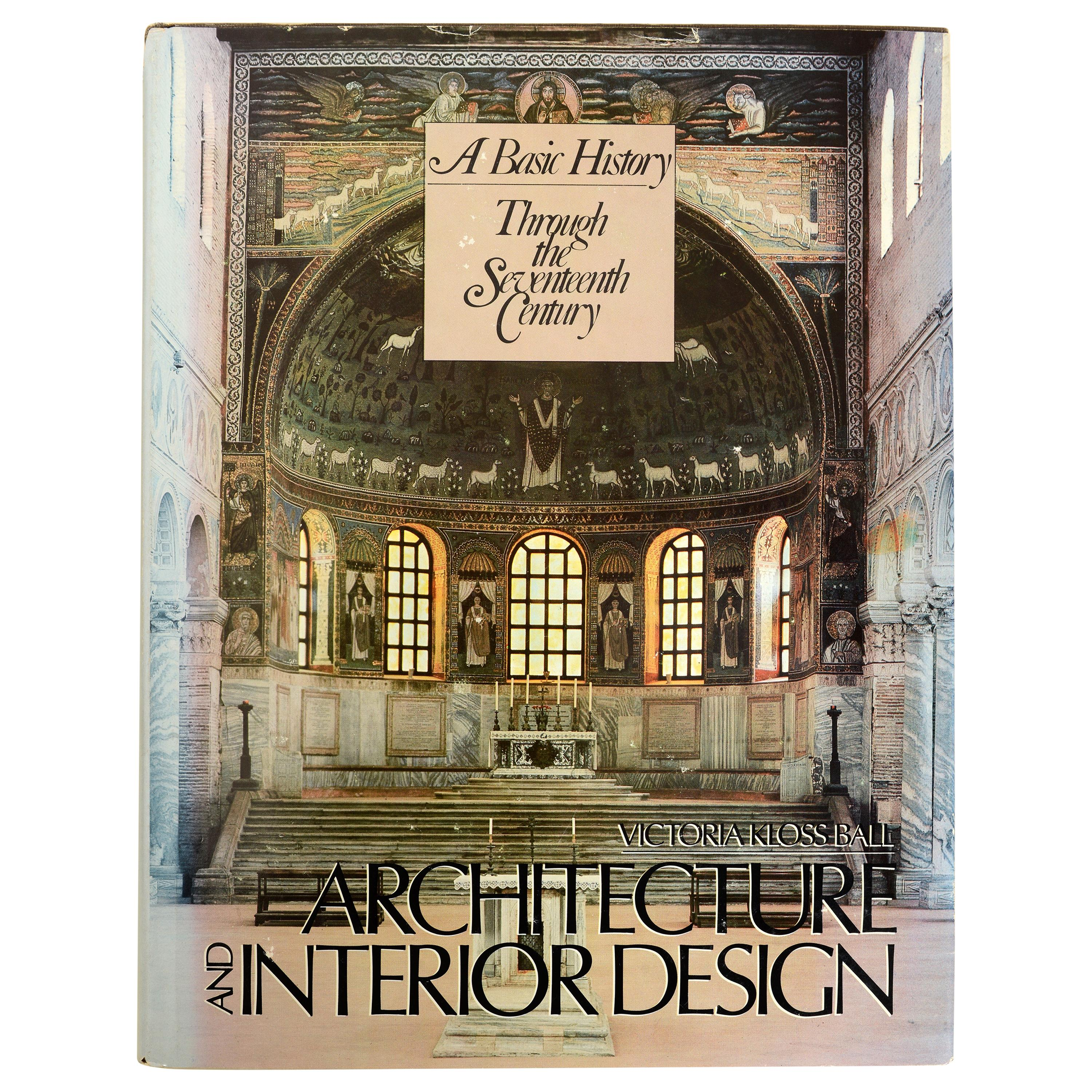 Architecture and Interior Design A Basic History Through the 17th C, 1st Ed