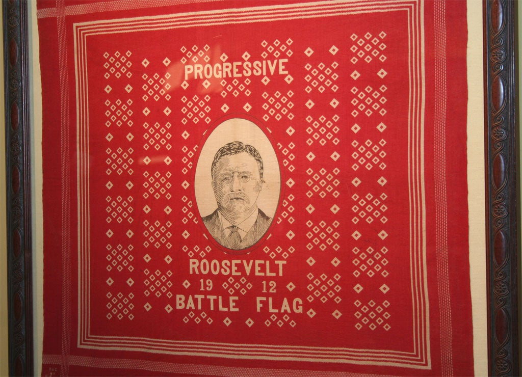 Political campaign bandanna inscribed PROGRESSIVE / ROOSEVELT /1912 / BATTLE FLAG.  Illustrated THREADS OF HISTORY, Smithsonian Institution, Pl. 935.