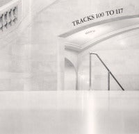 Tracks 100 to 117, Grand Central Station, New York