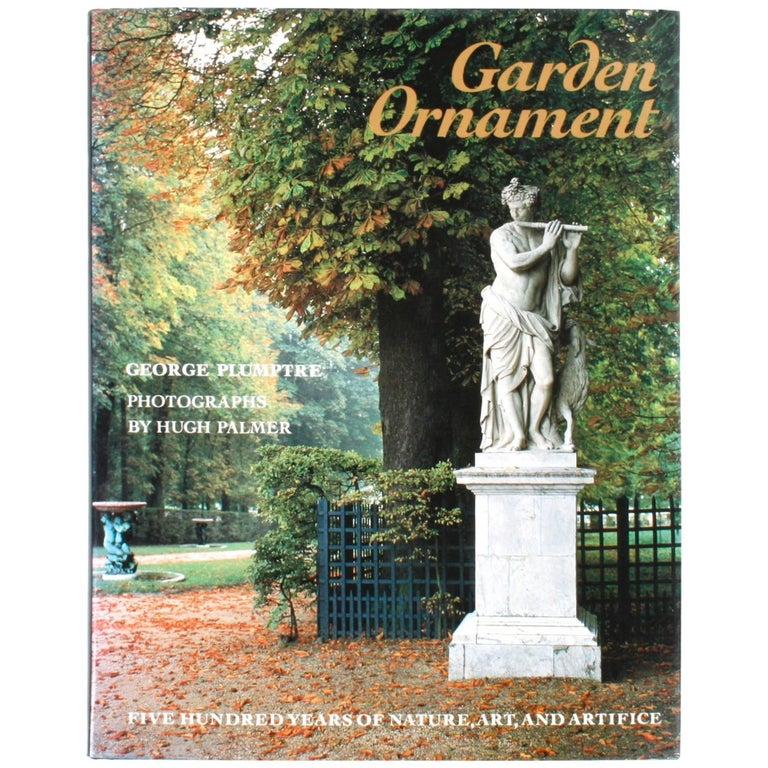 Garden Ornament, Five Hundred Years of Nature, Art, and Artifice, 1st Ed For Sale