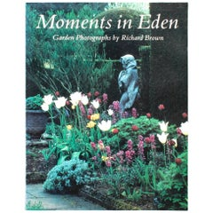 Moments in Eden, Garden Photographs by Richard Brown, First Edition