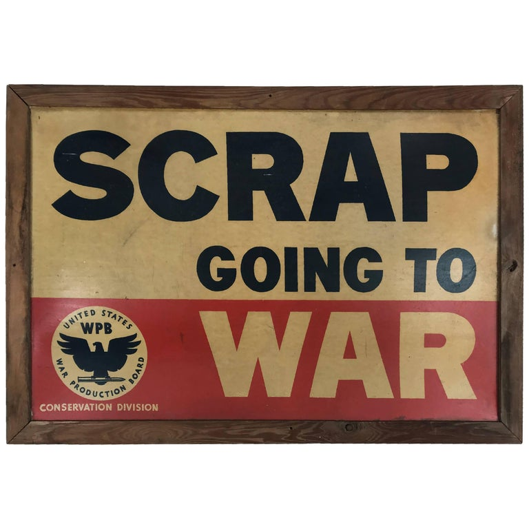 "Original Late 1930s W.P.A Era War Sign ""SCRAP GOING TO WAR"""