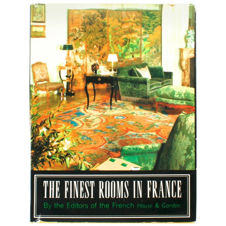 Finest Rooms In France By The French House And Garden First Edition