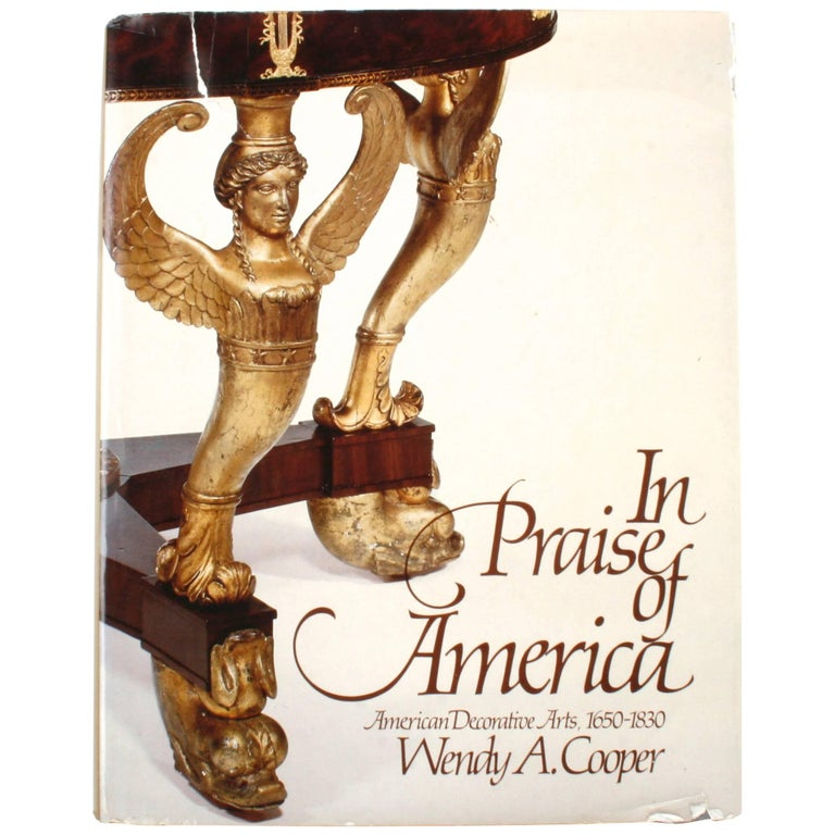 In Praise of America, American Decorative Arts, 1650-1830, First Edition For Sale