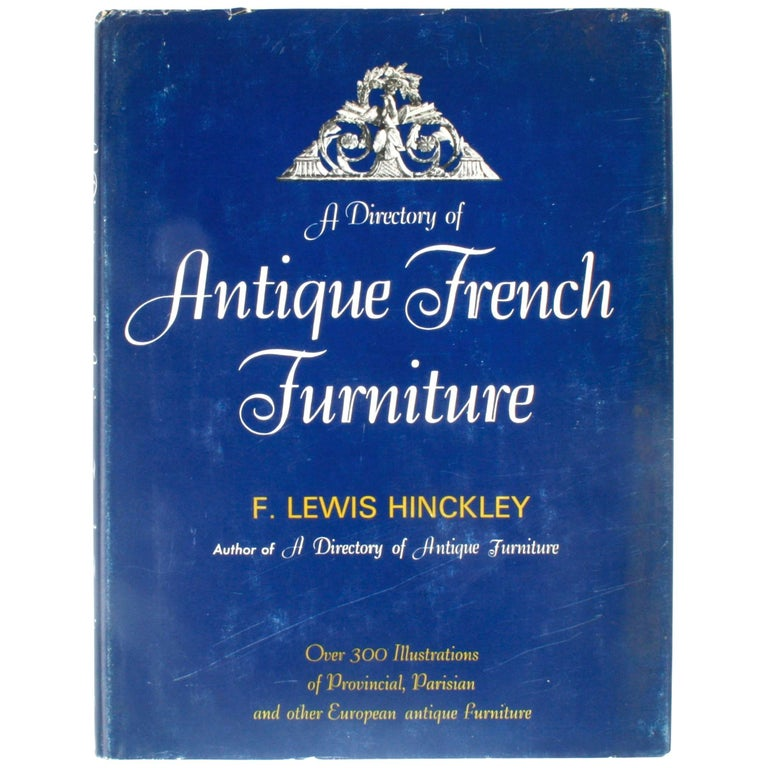 Antique French Furniture by F. Lewis Hinckley, First Edition For Sale