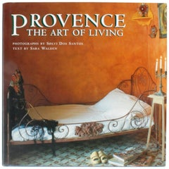 Provence The Art of Living, First Edition