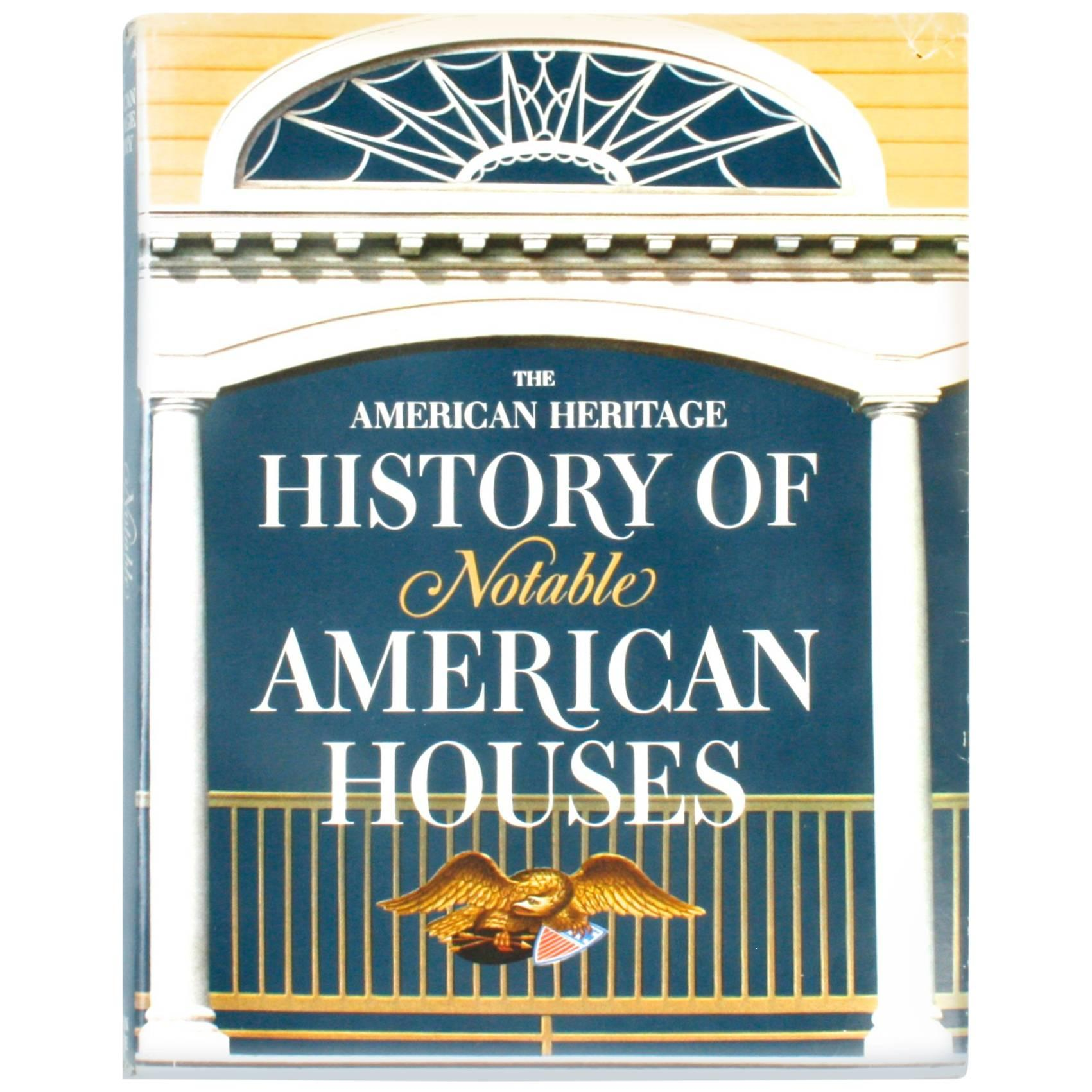 American Heritage History of Notable American Houses