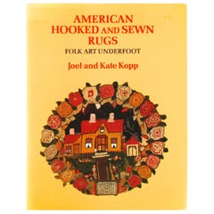 American Hooked and Sewn Rugs, Folk Art Underfoot by Joel and Kate Kopp