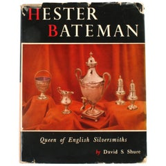 """Hester Bateman, Queen of English Silversmiths"" by David S. Shure, First Edition"
